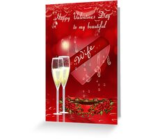 Wife Valentine's Day Greeting Card With Glass Heart Champagne Greeting Card