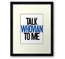 Talking Whovian Framed Print