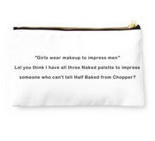 """Girls wear makeup to impress men"" Studio Pouch"