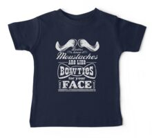 Moustaches: Bowties for Your Face Baby Tee