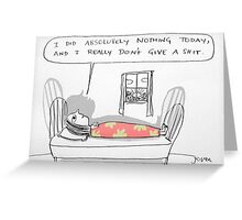 did nothing..... Greeting Card