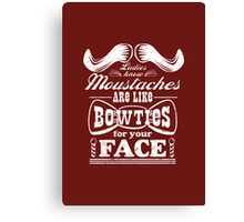 Moustaches: Bowties for Your Face Canvas Print