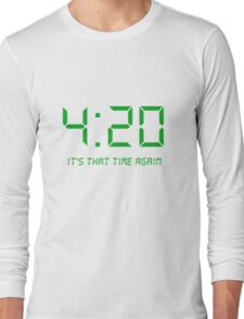 It's that time again Long Sleeve T-Shirt