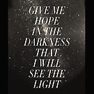 Give me hope in the darkness that I will see the light - Iphone Case  by sullat04