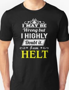 HELT I May Be Wrong But I Highly Doubt It I Am ,T Shirt, Hoodie, Hoodies, Year, Birthday  T-Shirt
