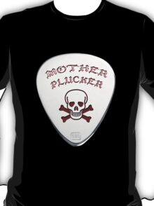 Mother Plucker T-Shirt
