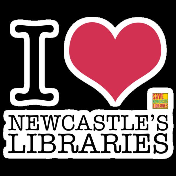 I Love Newcastle Libraries by StevePaulMyers
