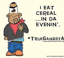 #TrueGangsta by MistySkwigglez