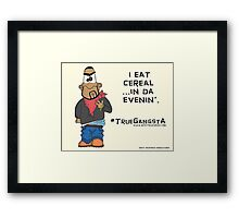 #TrueGangsta Framed Print