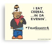 #TrueGangsta Canvas Print