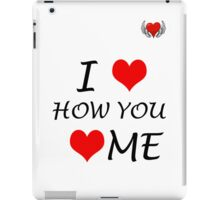 I Love How You Love Me iPad Case/Skin