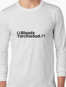 """Bloody Torchwood."" Long Sleeve T-Shirt"