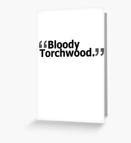 """Bloody Torchwood."" Greeting Card"