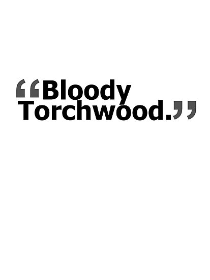 """Bloody Torchwood."" by voidstuff"