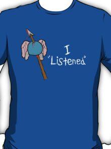 "I ""Listened"" T-Shirt"