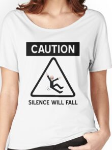 Caution Silence Will Fall Women's Relaxed Fit T-Shirt