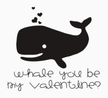 Whale you be my Valentine? by Cyndiee Ejanda