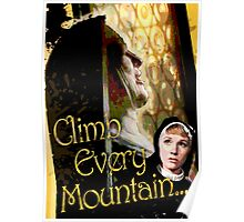 Climb Every Mountain - Sound of Music! Poster