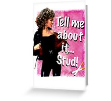 """""""Tell me about it.. Stud"""" Olivia Newton-John Grease Greeting Card"""