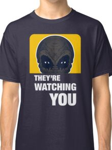 THEY'RE WATCHING YOU Classic T-Shirt