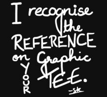 I recognise the reference on your Graphic Tee-White by ShubhangiK