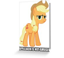 Applejack is not amused  Greeting Card