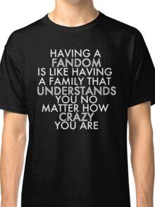 Fandom Understands Crazy (White) Classic T-Shirt