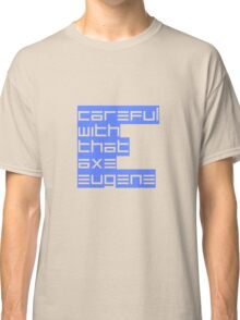 E for Eugene Classic T-Shirt