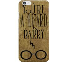You're a Lizard Barry iPhone Case/Skin