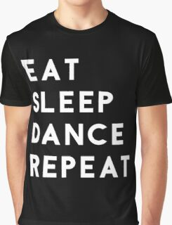 Eat Sleep Dance Repeat Graphic T-Shirt