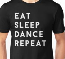 Eat Sleep Dance Repeat Unisex T-Shirt