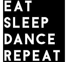 Eat Sleep Dance Repeat Photographic Print