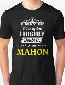 MAHON I May Be Wrong But I Highly Doubt It I Am  - T Shirt, Hoodie, Hoodies, Year, Birthday  T-Shirt