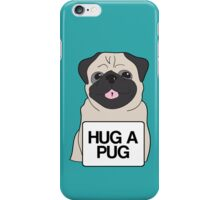 Hug a Pug iPhone Case/Skin