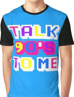 TALK 90'S TO ME  Graphic T-Shirt