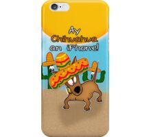 Ay Chihuahua an iPhone! iPhone Case/Skin