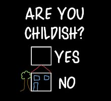 Are You Childish?  by sayers