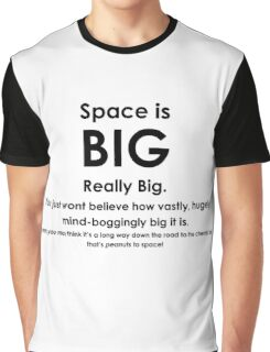 Space is BIG - Hitchhikers Guide to the Galaxy Graphic T-Shirt