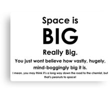 Space is BIG - Hitchhikers Guide to the Galaxy Canvas Print