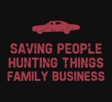 "Supernatural ""Saving People, Hunting Things, Family Business"" by SallyDiamonds"