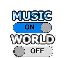 Music : ON,  World : OFF by sayers