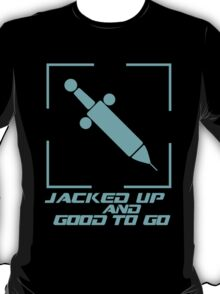 Jacked Up and Good To Go! - Blue T-Shirt