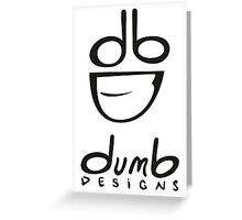 dumb Logo and Type Greeting Card