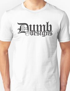 dumb Old English Unisex T-Shirt