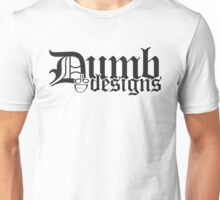 dumb Old English Unisex T-Shirt