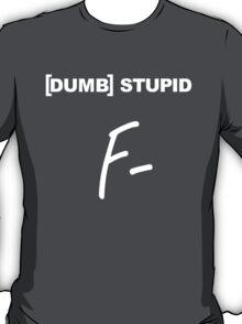 [DUMB] STUPID T-Shirt
