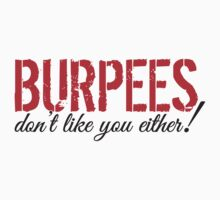 Burpees don't like you either! by nektarinchen