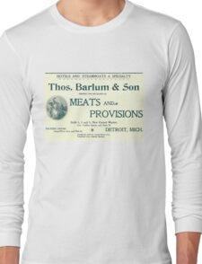 Barlum & Son Provisions Supplier Ad 1880 Detroit Long Sleeve T-Shirt