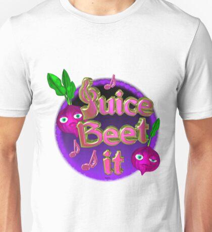 Juice beet it from valxart.com Unisex T-Shirt