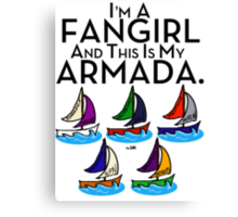 I'm A Fangirl And This Is My Armada!!!-Black Canvas Print